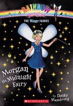 Rainbow Magic : Morgan the Midnight Fairy : Night Fairies Series : Book 4 - Daisy Meadows