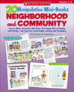 20 Manipulative Mini-Books : Neighborhood and Community: Easy-to-Make, Interactive Mini-Books That Engage Kids in Reading and Writing-and Teach Key Soc - Kathleen M. Hollenbeck