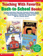Teaching With Favorite Back-to-School Books : Instant Activities That Use Favorite Picture Books to Build Classroom Community, Foster Friendships, Teac - Immacula A. Rhodes