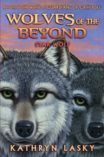 Wolves of the Beyond #6 : Star Wolf - Kathryn Lasky