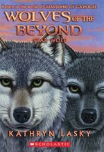Star Wolf : Wolves of the Beyond Series : Book  6 - Kathryn Lasky
