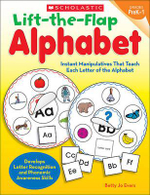 Lift-The-Flap Alphabet, Grades PreK-1 : Instant Manipulatives That Teach Each Letter of the Alphabet - Betty Jo Evers