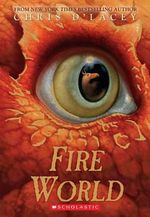 Fire World : Last Dragon Chronicles (Paperback) - Chris D'Lacey