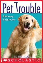 Pet Trouble #1 : Runaway Retriever - Tui T. Sutherland