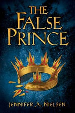 The False Prince : Ascendance Trilogy : Book 1 - Jennifer A. Nielsen