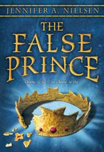The False Prince : Book 1 of the Ascendance Trilogy - Jennifer A Nielsen