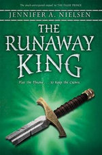 The Runaway King : Book 2 of the Ascendance Trilogy - Jennifer A. Nielsen