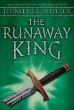 The Runaway King : Book 2 of the Ascendance Trilogy - Jennifer A Nielsen