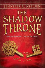 The Shadow Throne : Book 3 of the Ascendance Trilogy - Jennifer A. Nielsen