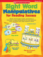 Sight Word Manipulatives for Reading Success : Wheels, Pull-Throughs, Puzzles, and Dozens of Other Easy-to-Make Manipulatives That Help Kids Read, Writ - Deborah Schecter
