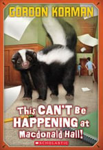 This Can't Be Happening at MacDonald Hall! - Gordon Korman