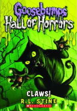 Claws! : Goosebumps Horrorland: Hall of Horrors Series : Book 1 - R. L. Stine