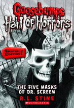 The Five Masks of Dr. Screem (Special Edition) : Goosebumps Hall of Horrors Series : Book 3 - R L Stine
