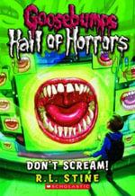 Don't Scream! : Goosebumps Hall of Horrors Series : Book 5 - R. L. Stine