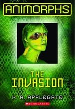 The Invasion : Animorphs Series : Book 1 - Katherine A. Applegate