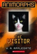 The Visitor : Animorphs Series : Book 2 - Katherine A. Applegate