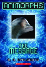 The Message : #4 Message - K.A. Applegate