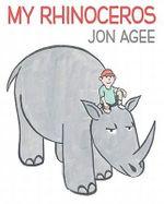 My Rhinoceros - Jon Agee