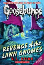 Revenge of the Lawn Gnomes  : Classic Goosebumps Series : Book 19 - R L Stine