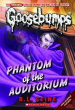 Phantom of the Auditorium : Goosebumps Classics Series : Book 20 - R. L. Stine