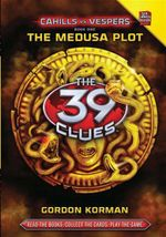 The 39 Clues : The Medusa Plot : Cahills Vs Vespers Series : Book 1 - Gordon Korman