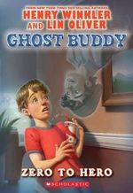 Zero to Hero : Ghost Buddy Series : Book 1 - Henry Winkler