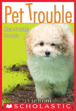 Pet Trouble #3 : Mud-Puddle Poodle - Tui T. Sutherland