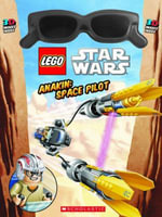 Lego Star Wars : Anakin: Space Pilot (3D) - Scholastic Inc.