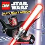 Lego Star Wars : Darth Maul's Mission (Episode 1) - Scholastic, Inc.