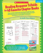 Reading Response Trifolds for 40 Favorite Chapter Books : Reproducible Independent Reading Management Tools That Guide Students to Use Essential Reading Strategies and Respond Meaningfully to Literature - Jennifer Cerra-Johansson