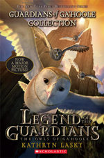 Guardians of Ga'Hoole Collection : Legend of the Guardians - Kathryn Lasky