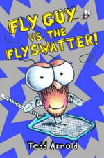 Fly Guy vs. The Flyswatter! : #10 Fly Guy Vs the Flyswatter - Tedd Arnold