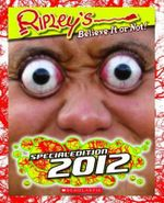 Ripley's Believe It or Not! : Special Edition 2012 - Inc. Scholastic