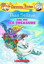 Thea Stilton and the Ice Treasure : Geronimo Stilton : Thea Series Book 9 - Thea Stilton