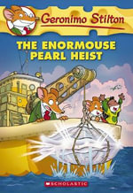 The Enormouse Pearl Heist : Geronimo Stilton Series : Book  51 - Geronimo Stilton