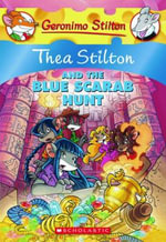 Thea Stilton and the Blue Scarab Hunt : Geronimo Stilton : Thea Series Book 11 - Thea Stilton