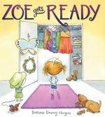 Zoe Gets Ready - Bethanie Deeney Murguia