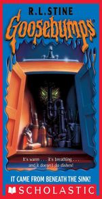 Goosebumps : It Came From Beneath The Sink - R.L. Stine