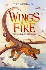 The Dragonet Prophecy : The Dragonet Prophecy - Tui T Sutherland