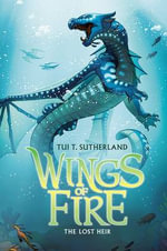 The Lost Heir : Wings of Fire Series : Book 2 - Tui T Sutherland
