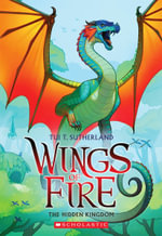 Wings of Fire Book Three : The Hidden Kingdom - Tui T Sutherland