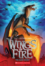 The Dark Secret : Wings of Fire - Tui T Sutherland