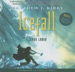 Icefall - Audio Library Edition : Library Edition - Matthew Kirby