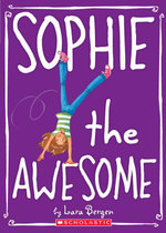 Sophie #1 : Sophie the Awesome - Lara Bergen