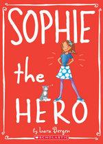Sophie #2 : Sophie the Hero - Lara Bergen