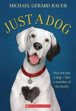 Just a Dog - Michael Gerard Bauer