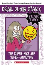 The Super-Nice Are Super-Annoying : Dear Dumb Diary Year Two : Book 1 - Jim Benton