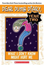 Dear Dumb Diary Year Two #4 : What I Don't Know Might Hurt Me - Jim Benton