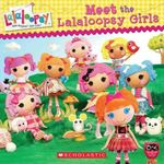 Lalaloopsy : Meet the Lalaloopsy Girls - Scholastic, Inc.