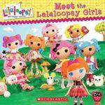 Lalaloopsy : Meet the Lalaloopsy Girls - Scholastic, Inc.